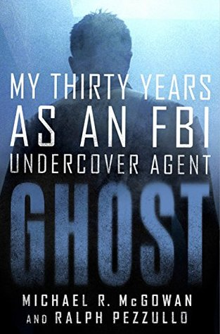 Ghost My Thrity Years as an FBI Agent